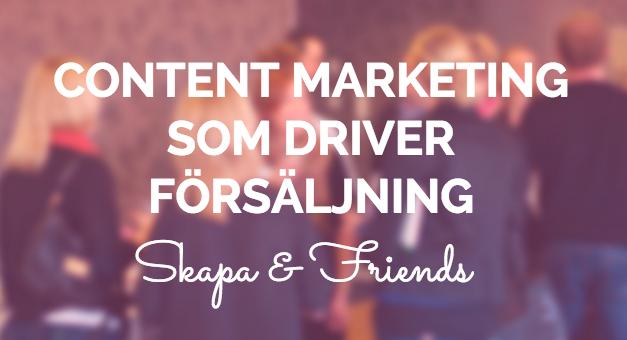 Tack för att ni kom på vårt seminarium om Content Marketing som driver försäljning!