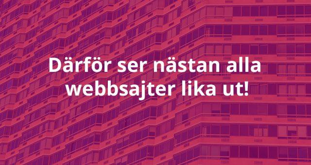Därför ser nästan alla webbsajter lika ut